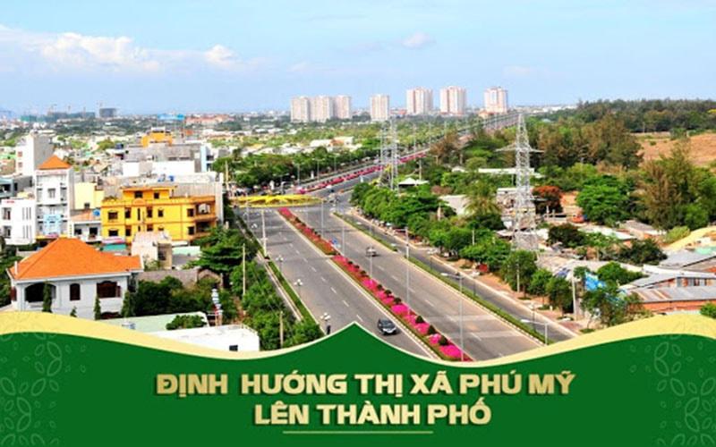 Thị Xã Phú Mỹ chính thức được định hướng lên Thành Phố Phú Mỹ giai đoạn 2020-2030