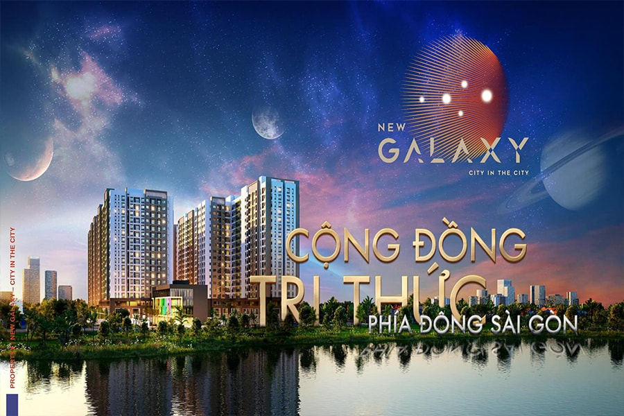 New Galaxy - Cộng đồng tri thức khu đông Sài Gòn - Nơi an cư vàng với muôn ngàn sung túc