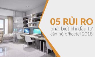 05 rủi ro phải biết khi đầu tư căn hộ Officetel 2018