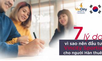 07 lý do vì sao nên đầu tư căn hộ Vincity Sportia cho người Hàn thuê