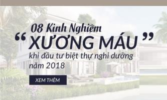 """08 kinh nghiệm """"xương máu"""" khi đầu tư biệt thự nghỉ dưỡng 2018"""